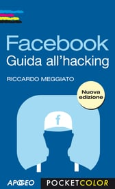 Facebook. Guida all'hacking
