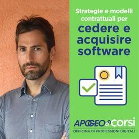 Strategie e modelli contrattuali per cedere e acquisire software con Simone Aliprandi