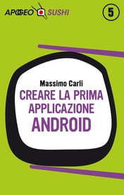 Creare la prima applicazione Android  di Massimo Carli