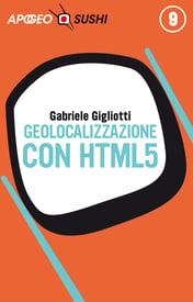 Geolocalizzazione con HTML5 – Gabriele Gigliotti
