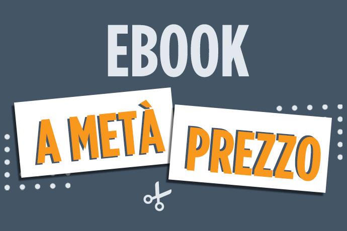 Scegli il tuo ebook preferito e risparmia!