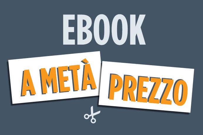 Ebook a metà prezzo! Scegli il libro che ti serve