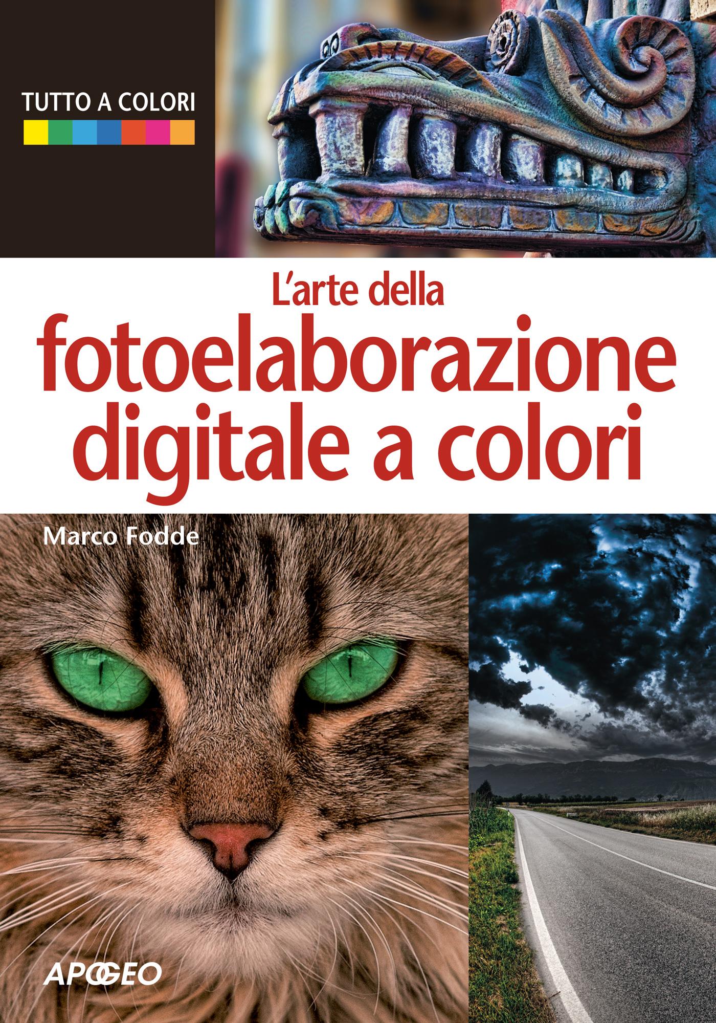 L'arte della fotoelaborazione digitale a colori