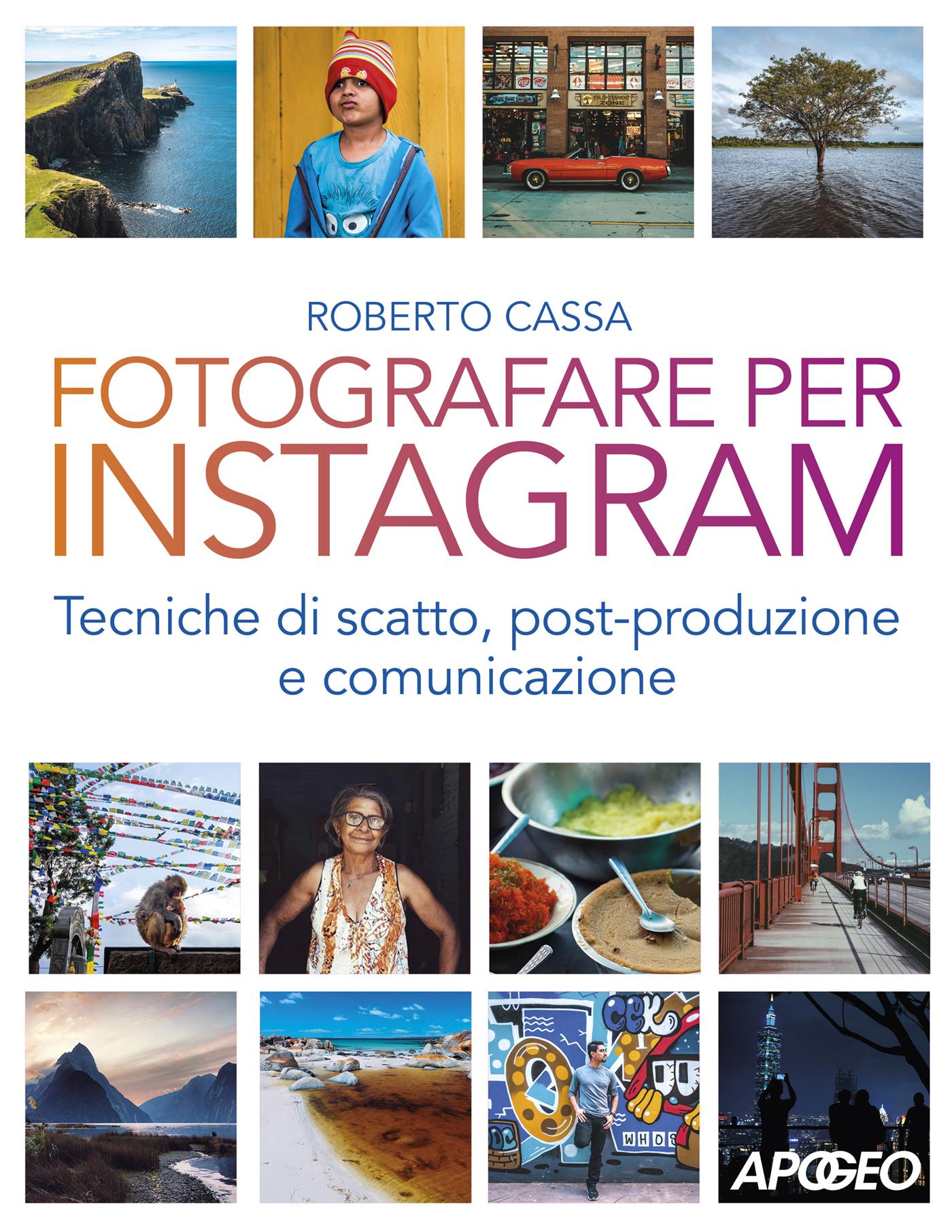 Fotografare per Instagram, di Roberto Cassa