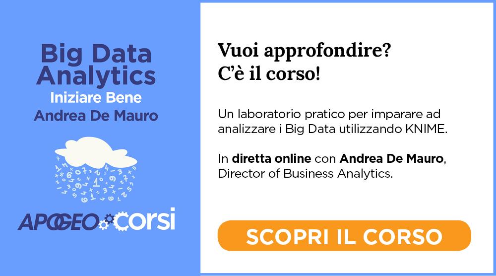 Big Data Analytics - Iniziare Bene, con Andrea De Mauro