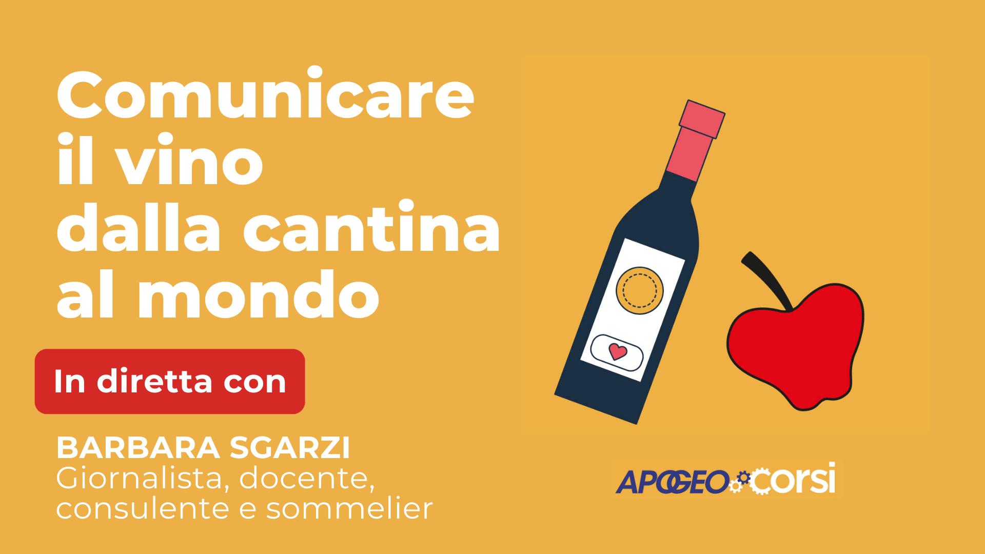 Comunicare il vino dalla cantina al mondo, con Barbara Sgarzi
