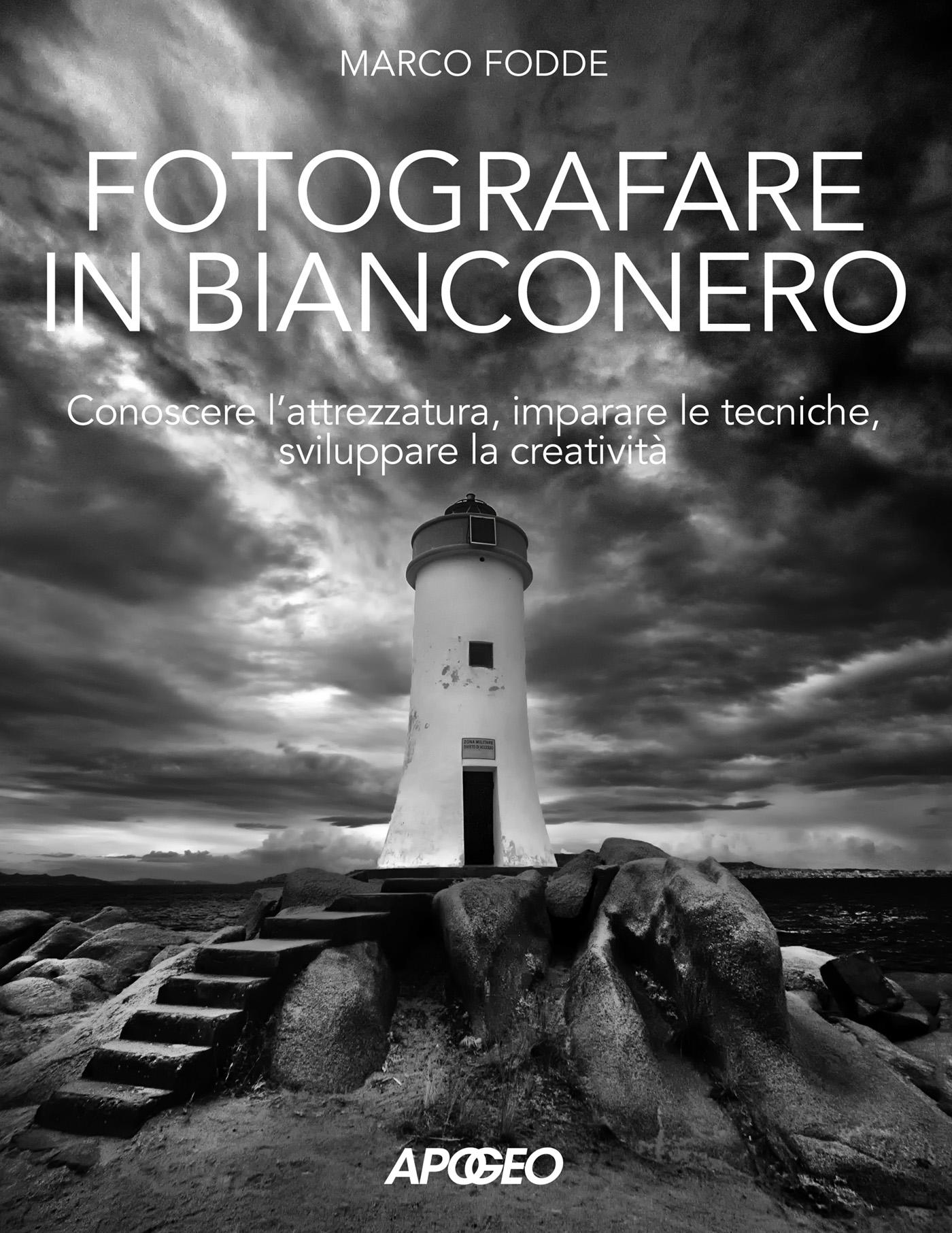 Fotografare in bianconero, di Marco Fodde