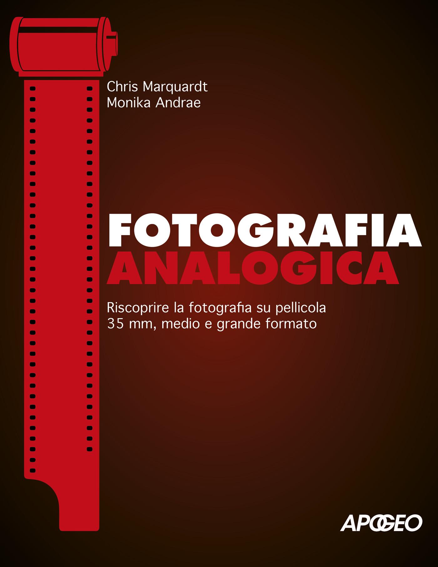 Fotografia analogica, di Chris Marquardt e Monika Andrae