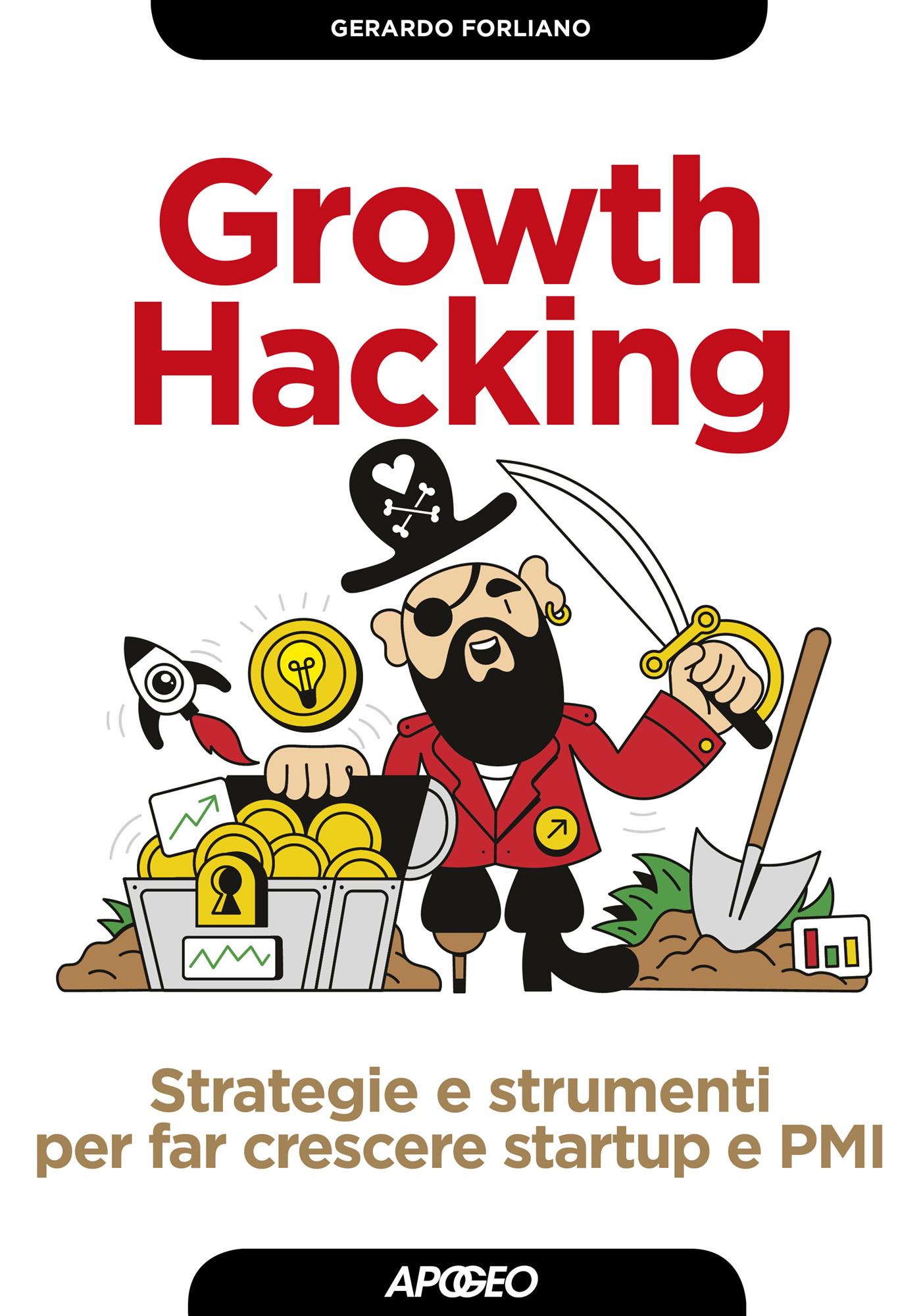 Growth Hacking, di Gerardo Forliano