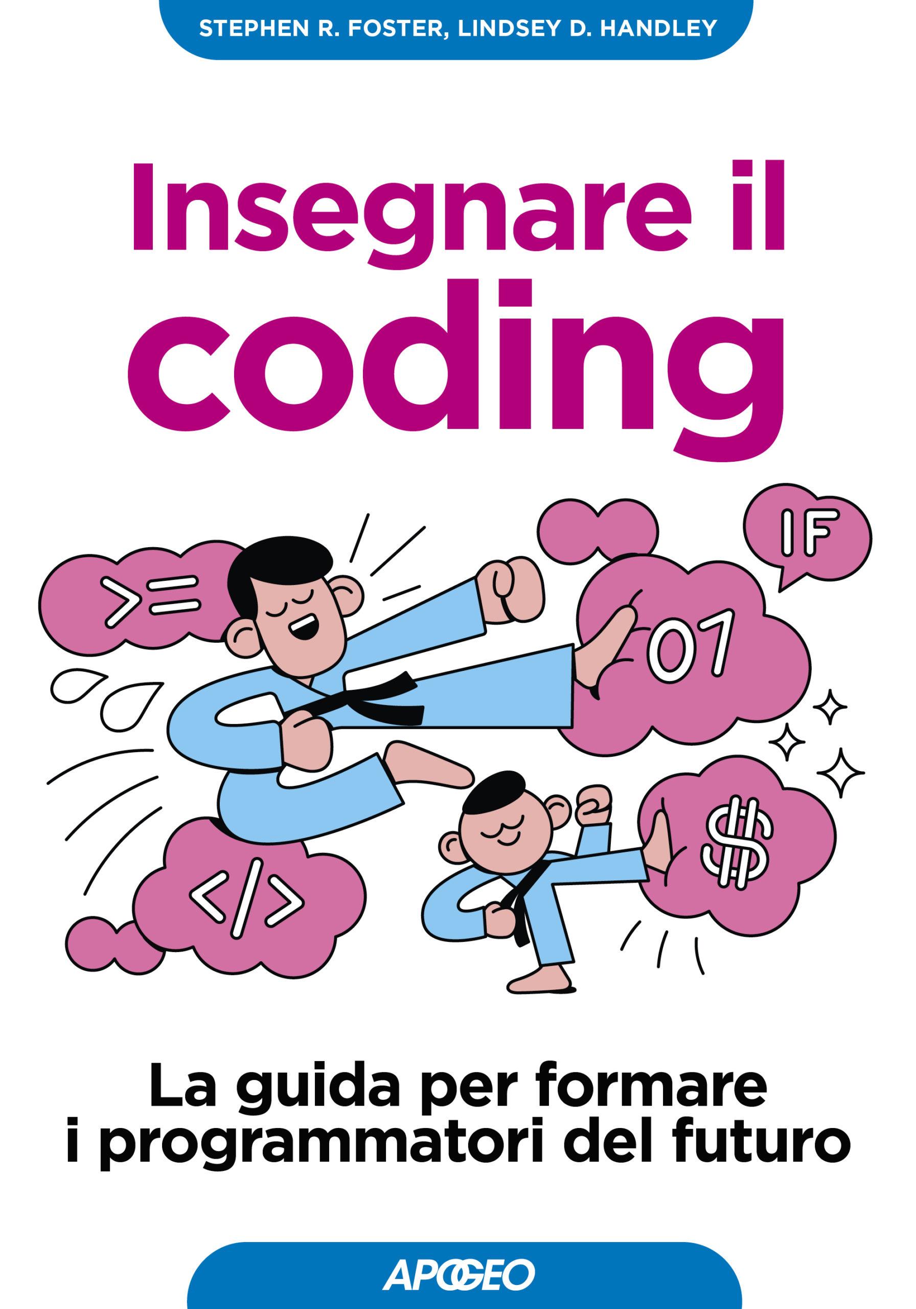 Insegnare il coding, di Stephen R. Foster e Lindsey D. Manley