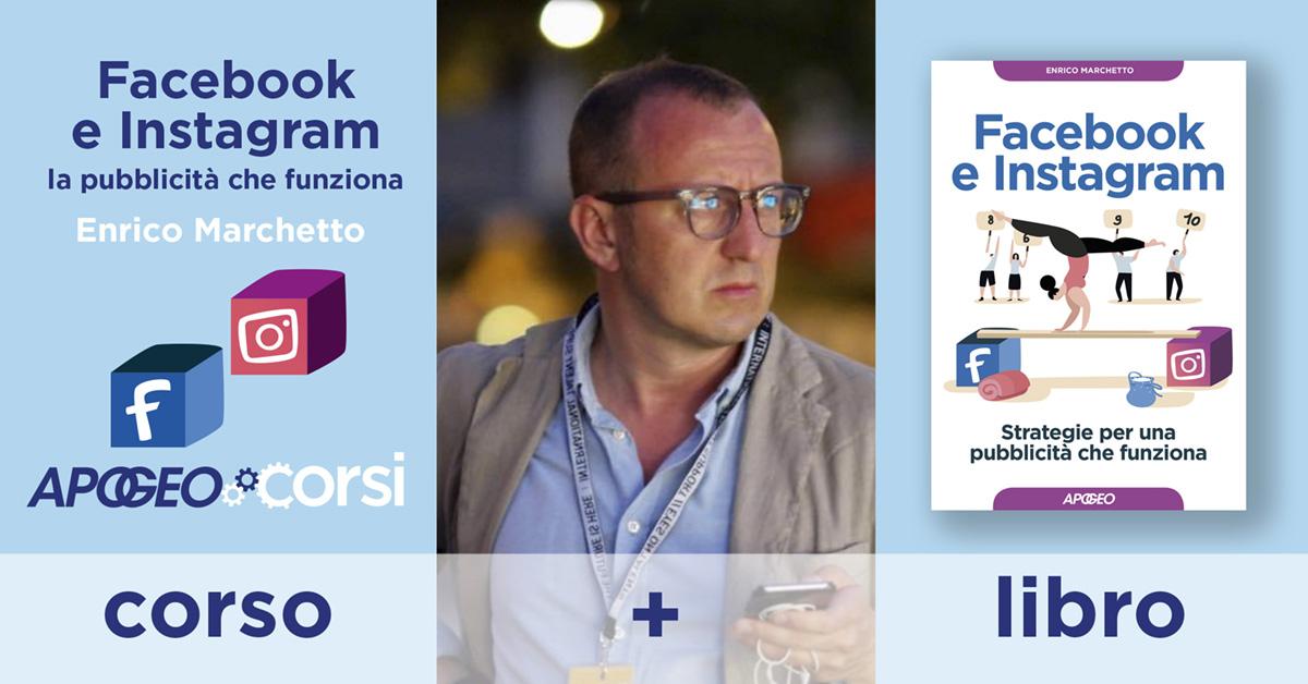 Facebook e Instagram: la pubblicità che funziona - Corso in aula con Enrico Marchetto