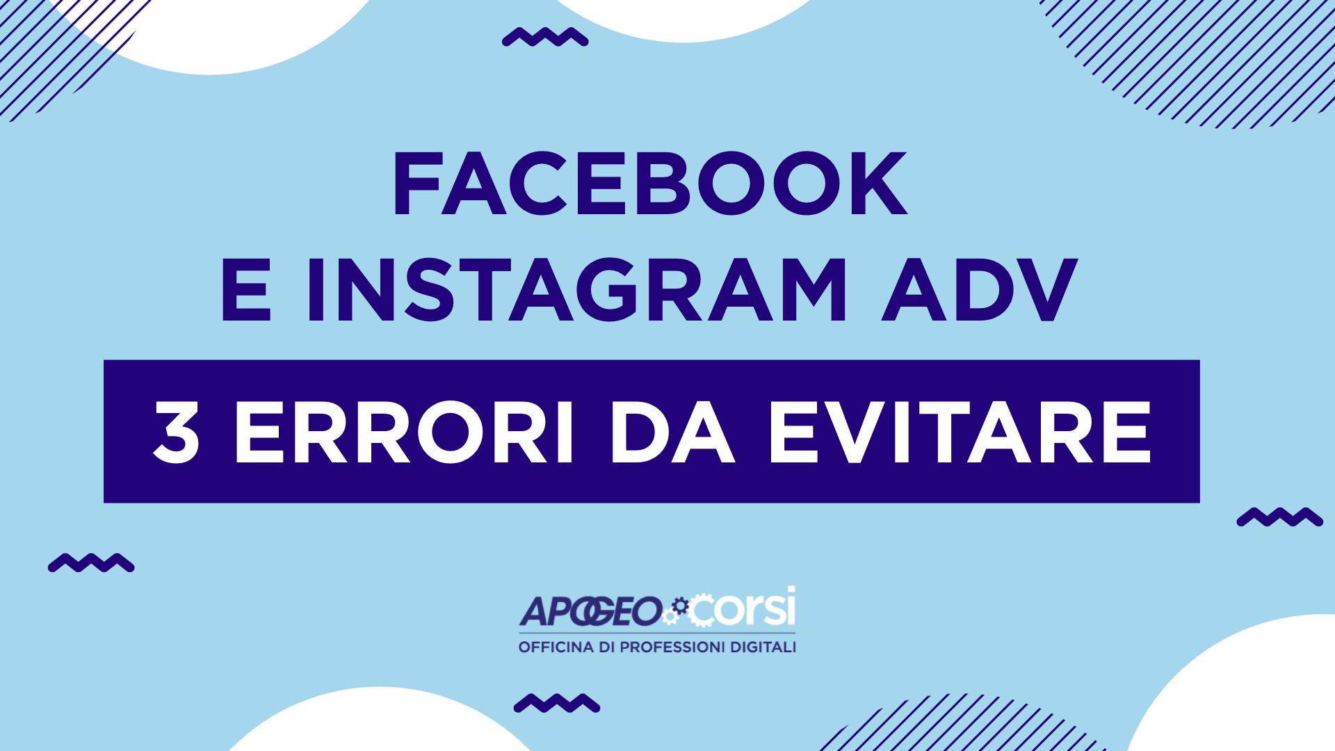 Facebook e Instagram adv: 3 errori da evitare