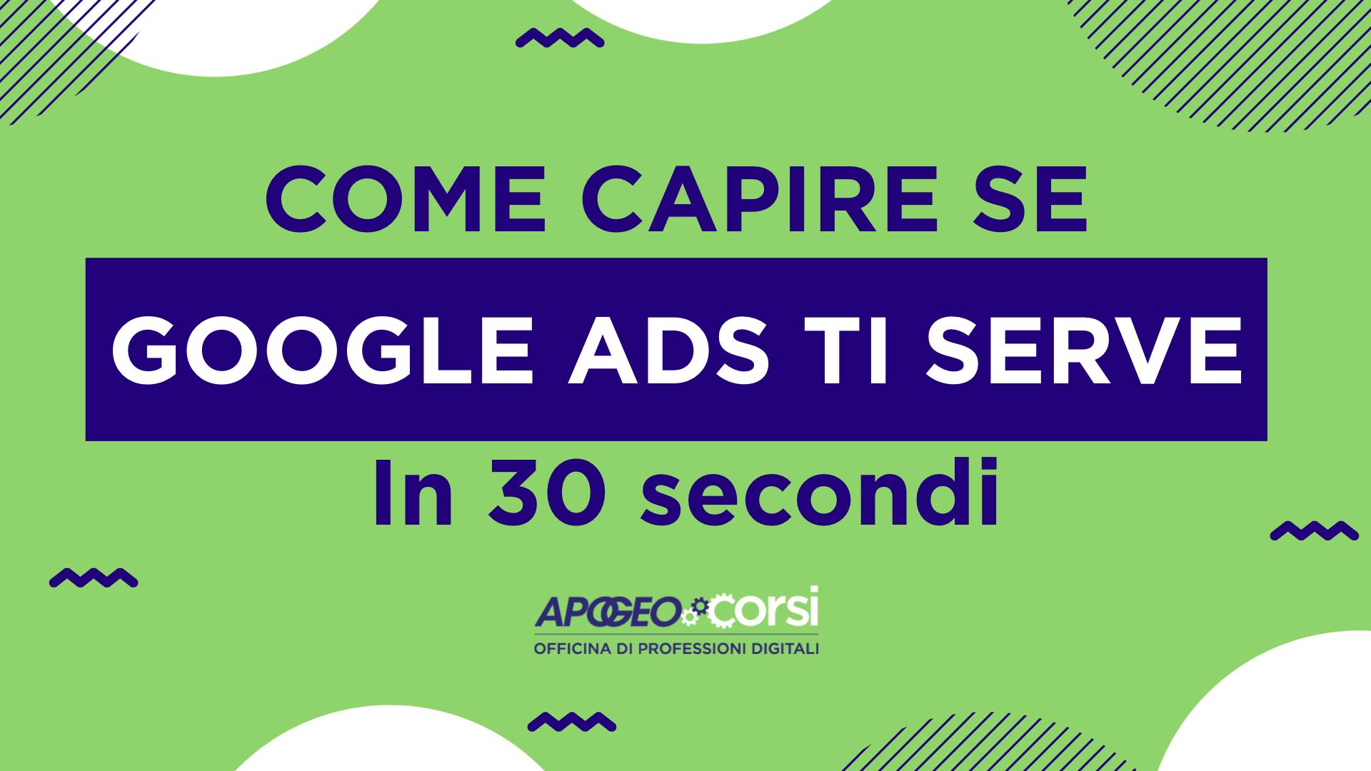 Google Ads: come capire se ti serve, in 30 secondi