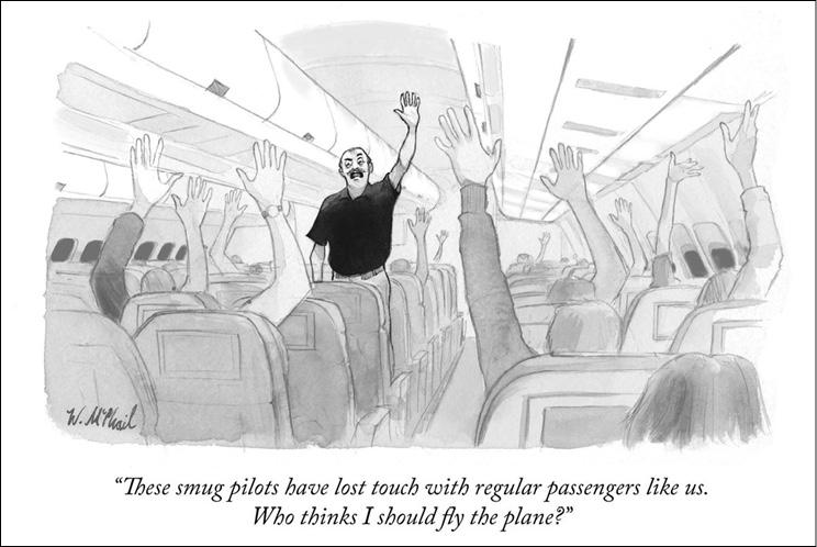 I piloti sono distanti dalla realtà di noi passeggeri. Alzi la mano chi vuole che guidi io l'aereo!