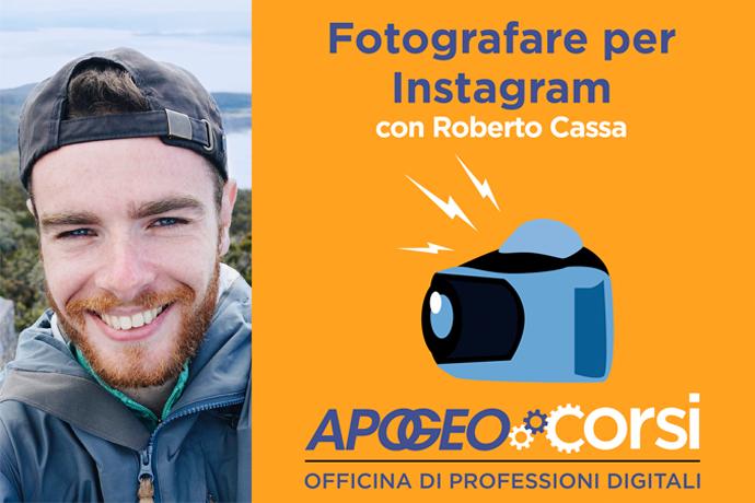 Fotografare per Instagram con Roberto Cassa