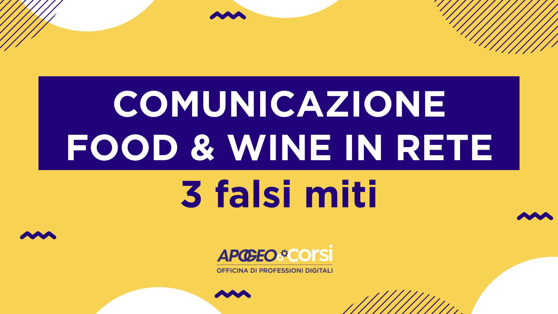 Comunicazione Food & Wine in Rete: 3 falsi miti