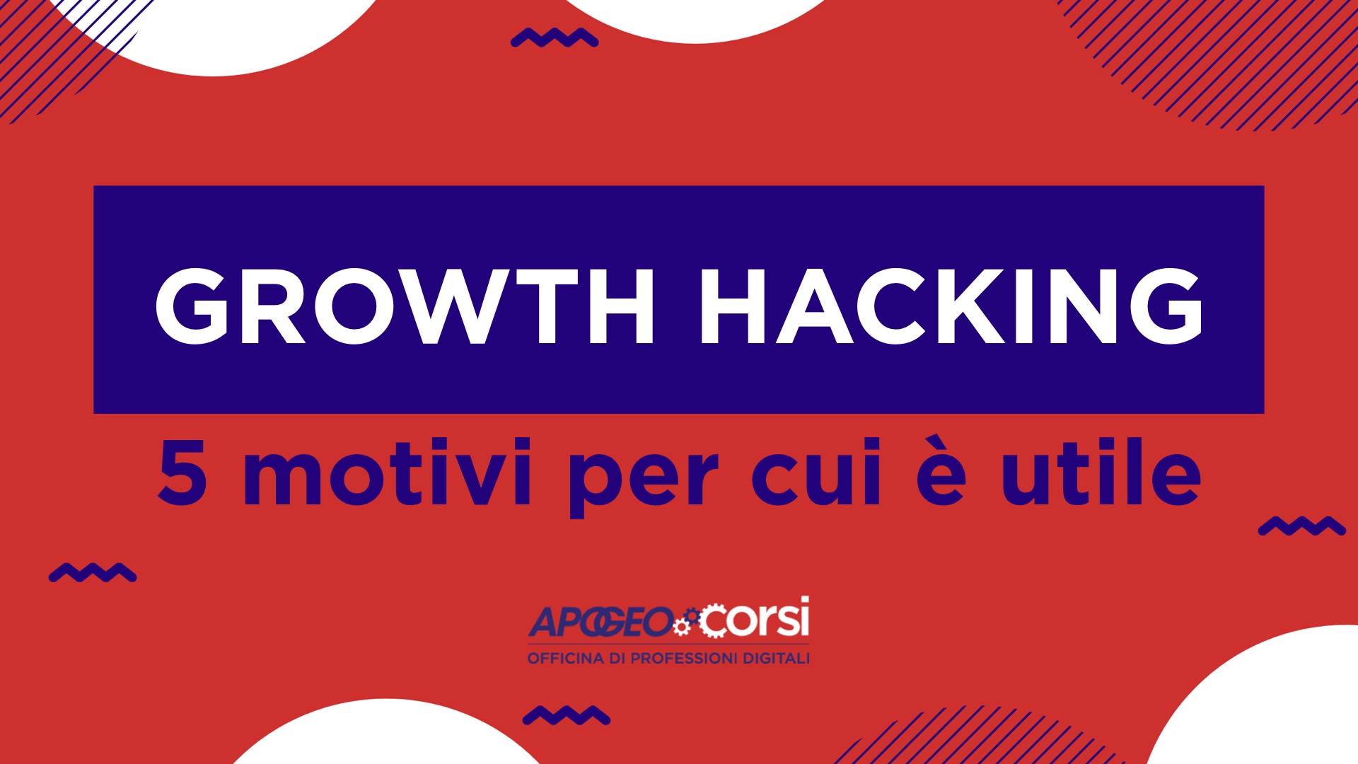 Growth Hacking: 5 motivi per cui è utile