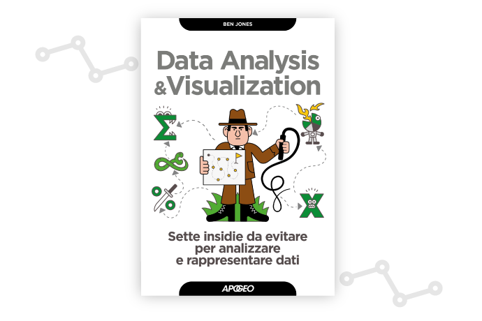 Data Analysis & Visualization Sette insidie da evitare per analizzare e rappresentare dati