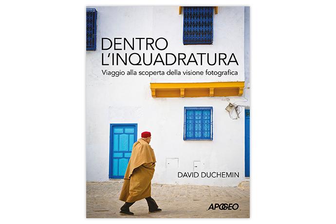 Dentro l'inquadratura di David duChemin