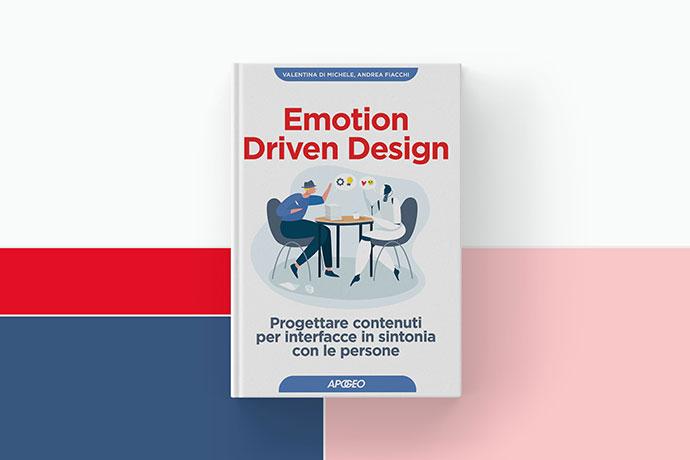Emotion Driven Design, di Valentina Di Michele e Andrea Fiacchi