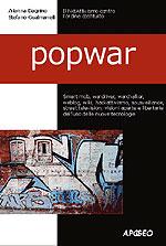 PopWar: visioni aperte e libertarie nell'uso delle nuove tecnologie