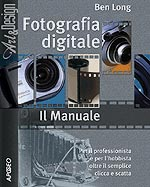 Fotografia Digitale. Il Manuale