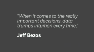 Data trumps intuition every time