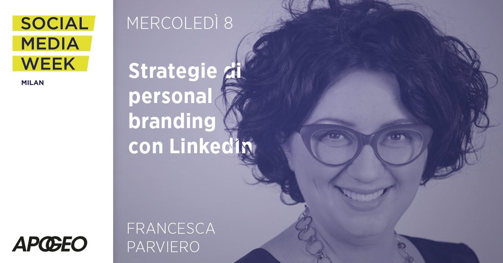 Strategie di personal branding con LinkedIn di Francesca Parviero a Social Media Week Milano