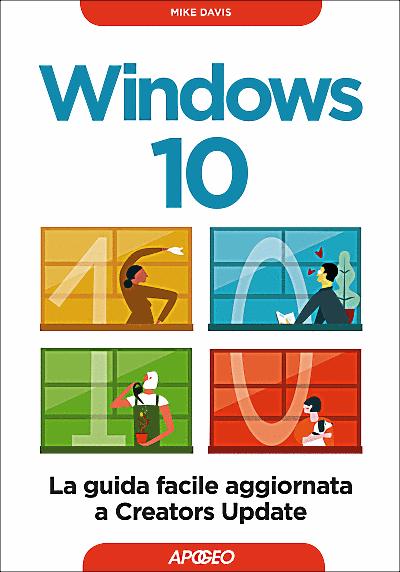 Windows 10- La guida facile aggiornata a Creators Update