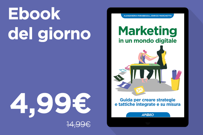 Marketing in un mondo digitale, solo oggi in offerta ebook