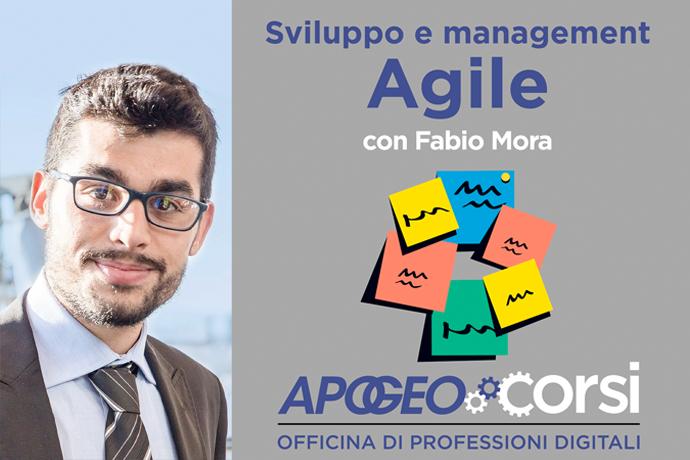 Agile: sviluppo e management con Fabio Mora
