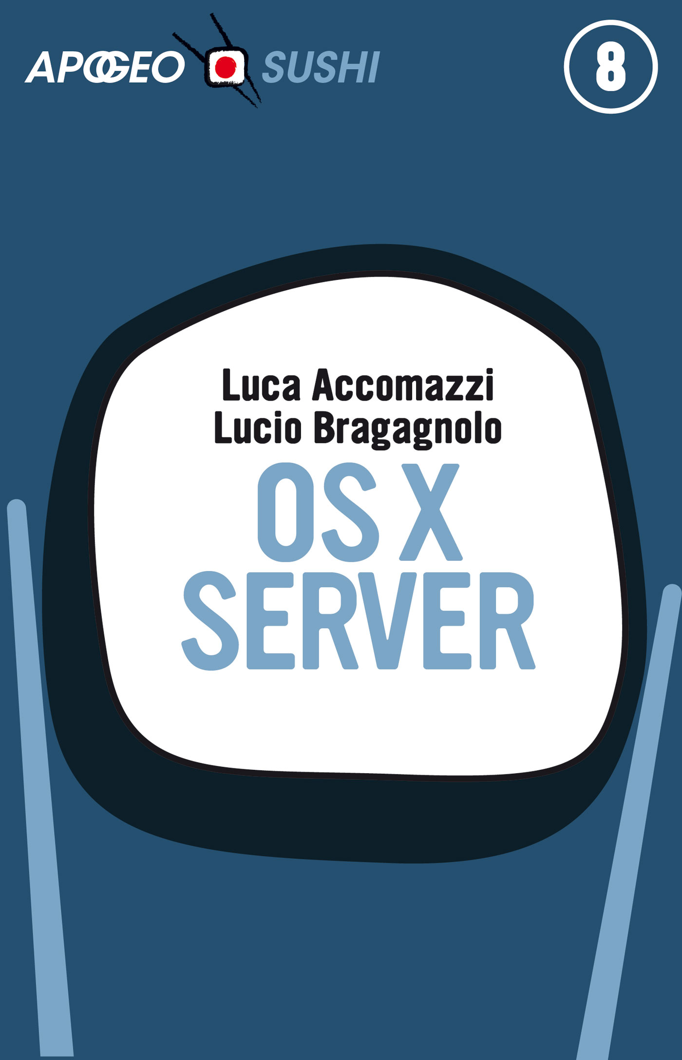 OS X Server – Luca Accomazzi, Lucio Bragagnolo